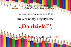 """Warsztaty artystyczne """"Do dzieła"""" 23 sierpnia 2019"""